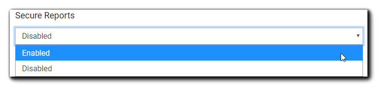 Screenshot: Secure Reports drop-down menu with 'Enabled' highlighted.