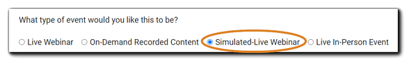 Screenshot: Mode selection, with Simulated-Live Webinar circled. Transcript: What type of event would you like this to be?