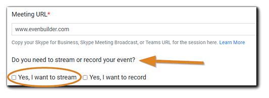 Screenshot: Stream selection dialog box. Transcript: Do you need to stream or record your event? Yes, I want to stream (highlighted).