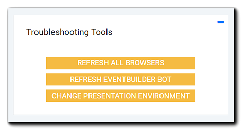 Screenshot: Troubleshooting tools widget with the options Refresh All Browsers, Refresh EventBuilder Bot, Change Presentation Environment.