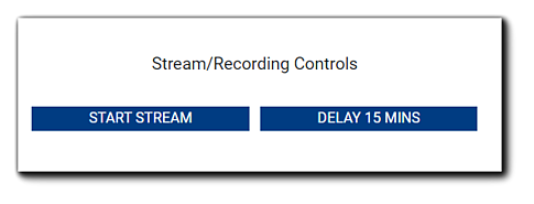 Screenshot: Stream/Recording Controls - Blue 'Start Stream' and 'Delay 15 Mins' buttons.
