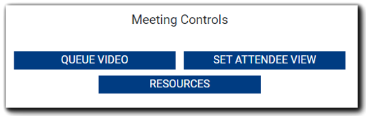 Screenshot: Meeting Controls options: Queue Video, Set Attendee View, and Additional Resources.