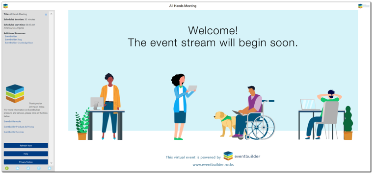 """Screenshot: Attendee Streaming Console view. Vector graphic of a man in a wheelchair with a dog, a woman holding a tablet, a Black woman standing at a desk, and a man sitting at a desk. """"Welcome! The event stream will begin soon."""""""