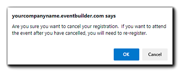 """Screenshot: Registration cancelation confirmation. Image text: """"Are you sure you want to cancel your registration? If you want to attend the event after you have canceled, you will need to re-register."""""""