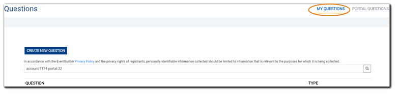 "Screenshot: Organizer view of the Questions page with the ""My Questions"" option highlighted. Transcript: ""In accordance with the EventBuilder Privacy Policy and the privacy rights of registrants, personaly identifiable information collected should be limited to information that is relevant to the purposes for which it is being collected."""