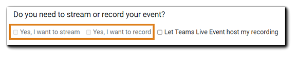 """Screenshot: """"Do your need to stream or record your event?"""" dialog with Yes, I want to stream and Yes, I want to record greyed out/disabled."""