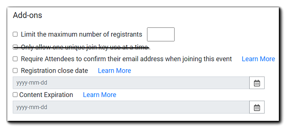 "Screenshot: Add-on options, ""Limit the maximum number of registrants,"" ""Require Attendees to confirm their email address when joining this event,"" ""Registration Close Date,"" and ""Content Expiration Date."""