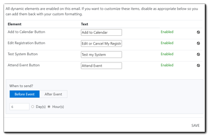 Screenshot: Dynamic buttons text options; Add to Calendar, Edit Registration, Test System, Attend Event. Displays an enabled checkbox, and delivery schedule with the options Before Event, After Event, and a day/hour selector. Transcript: All dynamic elements are enabled on this email. If you want to customize these items, disable as appropriate below so you can add them back with your custom formatting.