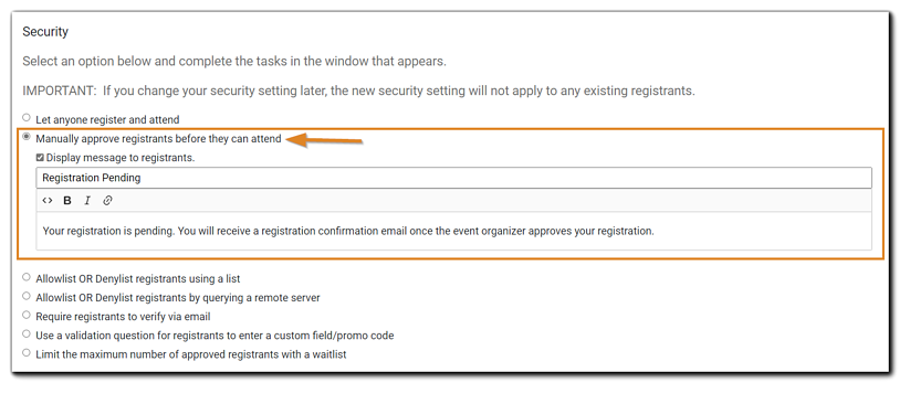 """Screenshot: Security option 'Manually approve registrants before they can attend"""" highlighted, with custom text editor open."""