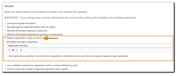 Screenshot: Require registrants to verify via email option, highlighted with the 'Display message to registrants' option selected and text editor in view.