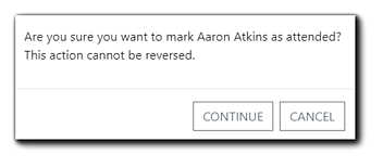 """Screenshot: Attendee Check-in Confirmation dialog. Transcript: """"Are you sure you want to mark Aaron Atkins as attended? This action cannot be reversed."""" Continue/Cancel buttons available."""