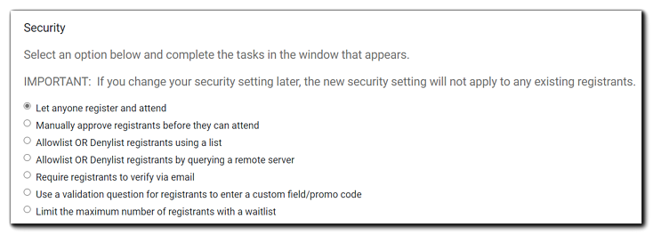 Screenshot: Main event security options. Transcript: Select an option below and complete the tasks in the window that appears. IMPORTANT: If you change your security setting later, the new security setting will not apply to any existing registrants.