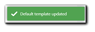 Screenshot: 'Default template updated' notification.