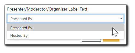 Screenshot: Presenter/Moderator/Organizer Label Text dropdown menu.