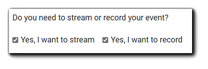 "Screenshot: ""Do you need to stream or record your event?"" selection checkboxes."