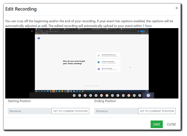 Screenshot: Edit Recording dialog. Transcript: You can crop off the beginning and/or end of your recording. If your event has captions enabled, the captions will be automatically adjusted as well. The edited recording will automatically upload to your event within 1 hour.