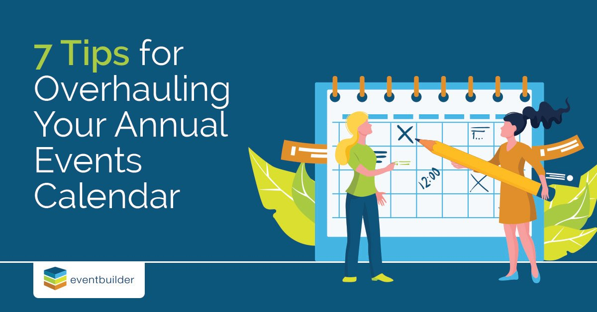 7 Tips for Overhauling Your Annual Events Calendar