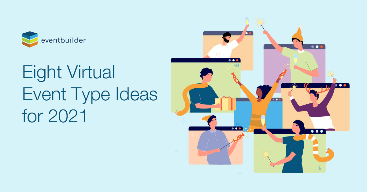 8 Virtual Event Ideas To Add To Your 2021 Schedule Now