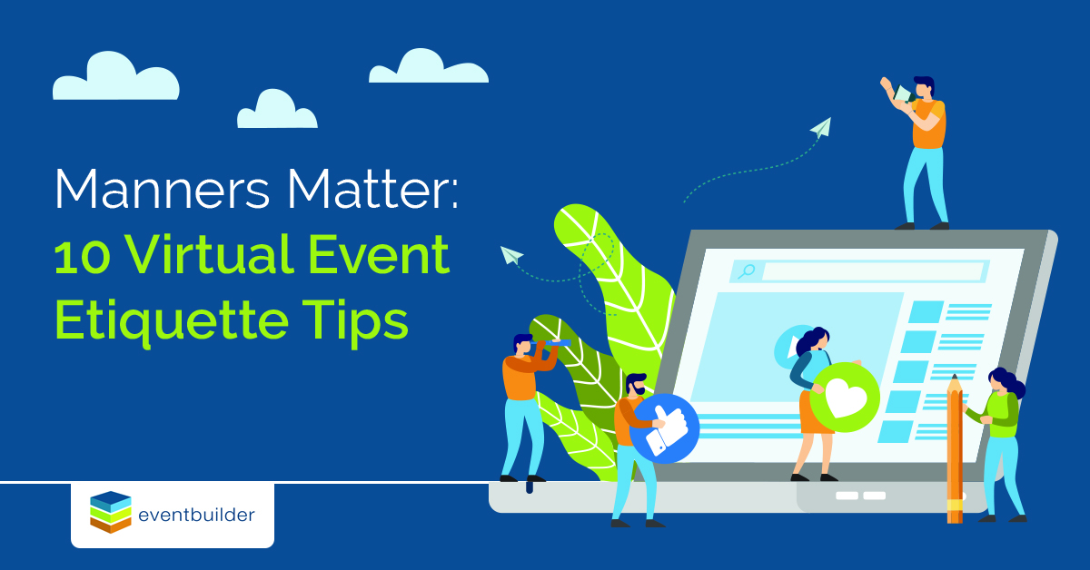 Manners Matter: 10 Virtual Event Etiquette Tips