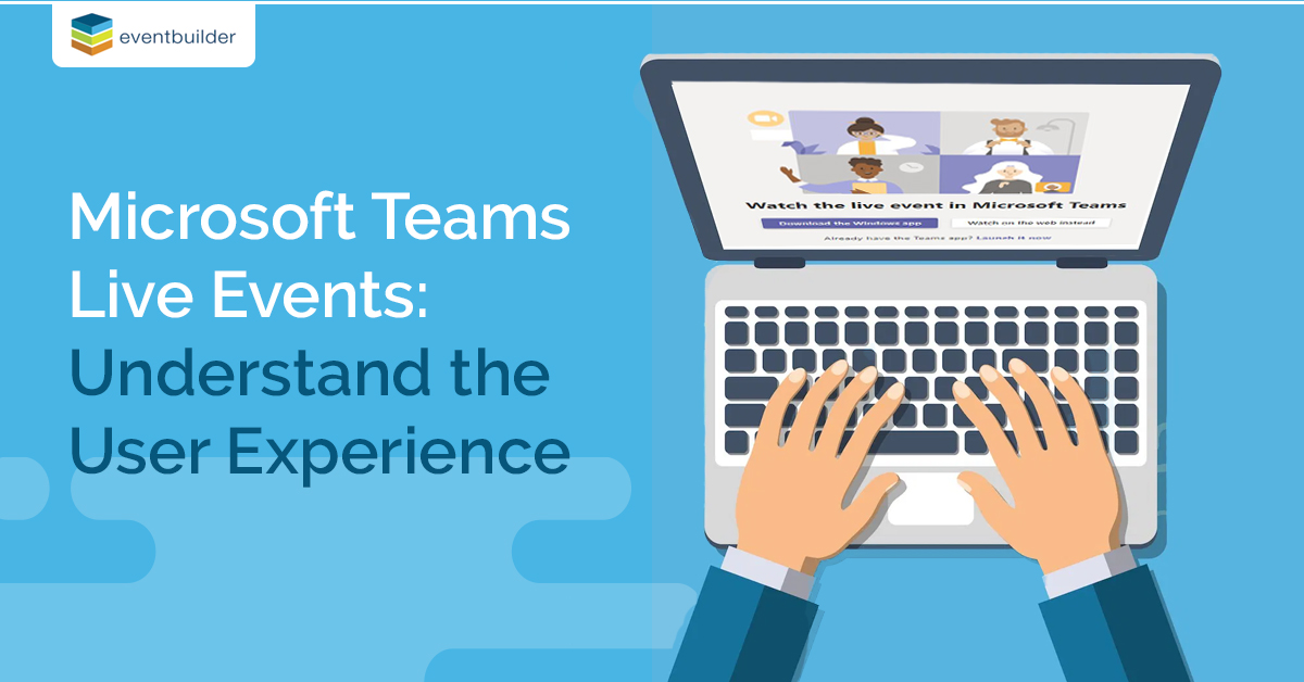 (Updated for 2020) The Microsoft Teams Live Event Attendee Experience