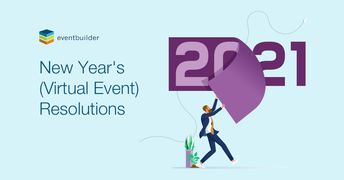 Your 2021 (Virtual Events) New Year's Resolutions