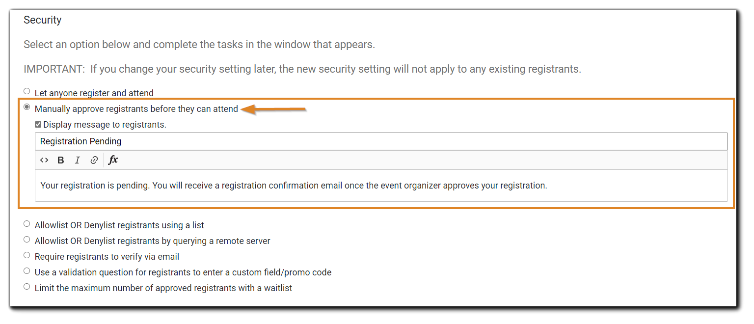 """Screenshot: Security setting, """"Manually approve registrants before they can attend"""" with the 'Display message to registrants' dialog open, with text editor highlighted."""