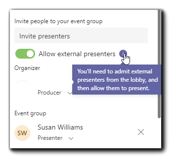"""Screenshot: Event group dialog; Invite presenters field, Allow external presenters button, and text pop up: """"You'll need to admit external presenters from the lobby, and then allow them to present."""""""