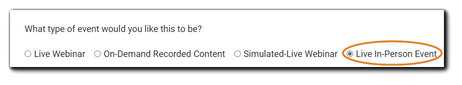 """Screenshot: """"What type of event would you like this to be?"""" question with the 'Live In-Person Event' option selected."""